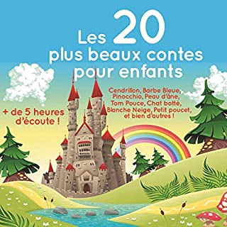 Les 20 plus beaux contes pour enfants                   Written by:                                                                                                                                 Charles Perrault,                                                                                        Hans-Christian Andersen,                                                                                        Frères Grimm                               Narrated by:                                                                                                                                 Fabienne Prost,                                                                                        Lydie Lacroix,                                                                                        Juliette Lancrenon,                   and others                 Length: 5 hrs and 13 mins     Not rated yet     Overall 0.0