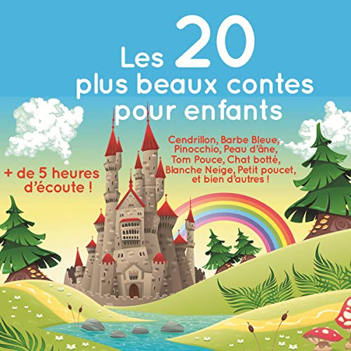 Les 20 plus beaux contes pour enfants                   De :                                                                                                                                 Charles Perrault,                                                                                        Hans-Christian Andersen,                                                                                        Frères Grimm                               Lu par :                                                                                                                                 Fabienne Prost,                                                                                        Lydie Lacroix,                                                                                        Juliette Lancrenon,                   and others                 Durée : 5 h et 13 min     32 notations     Global 3,6
