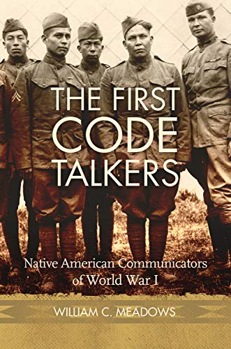 The First Code Talkers: Native American Communicators in World War I (English Edition)