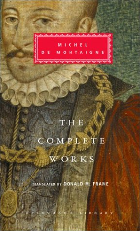 The Complete Works by Michel de Montaigne [Everyman's Library,2003] (Hardcover)
