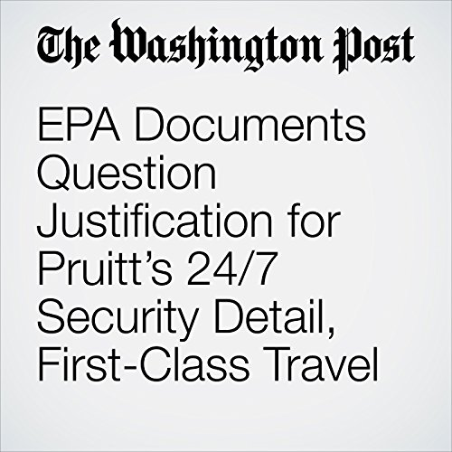 EPA Documents Question Justification for Pruitt's 24/7 Security Detail, First-Class Travel copertina