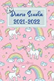 Diario Scuola 2021-2022 Unicorno: Agenda scolastica , calendario Organizzatore-Elementari Diario Superiori , per ragazze e ragazzi
