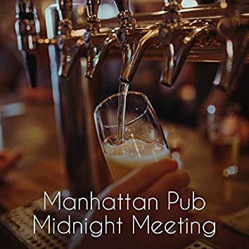 Manhattan Pub Midnight Meeting: 2019 Insturmental Smooth Jazz Mix for Bar, Pub, Cafe, House Party, Meeting with Friends