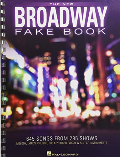The New Broadway Fake Book: 645 Songs from 285 Shows