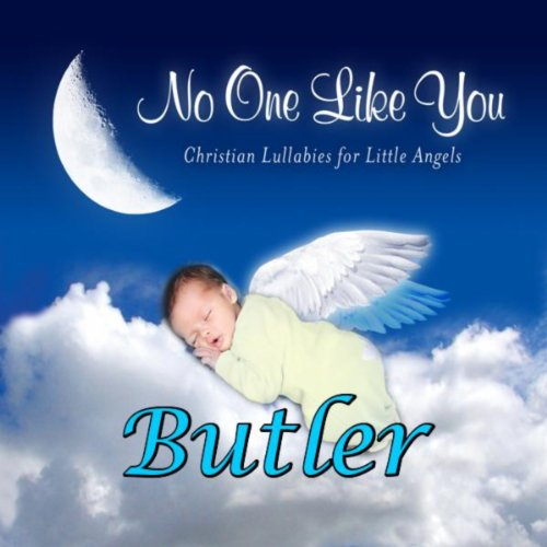 No One Like You - Christian Lullabies for Little Angels: Butler