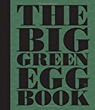 The Big Green Egg Book: Cooking on the Big Green Egg (Volume 2)