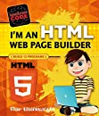 I'm an HTML Web Page Builder: Build 12 Programs