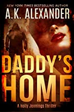 Daddy's Home (A Holly Jennings Thriller Book 1)