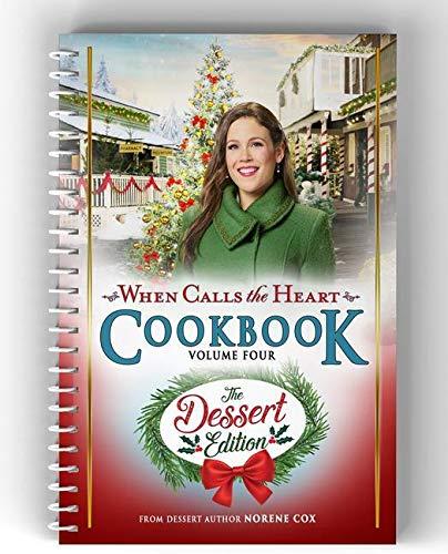 When Calls the Heart Cookbook Volume Four: The Dessert Edition