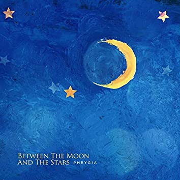 Between The Moon And The Stars