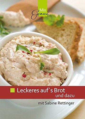 Leckeres auf's Brot und dazu: mit Sabine Rettinger