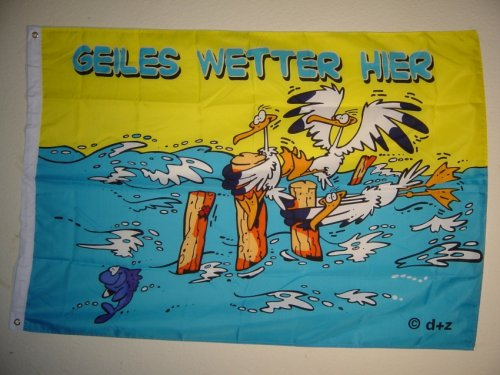 Fahnen Flaggen GEILES WETTER HIER 135 x 90 cm