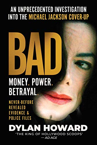 Amazon Com Bad An Unprecedented Investigation Into The Michael Jackson Cover Up Front Page Detectives Ebook Howard Dylan Kindle Store