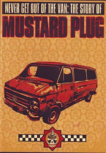Mustard Plug - Never Get Out Of The Van [Edizione: Regno Unito]