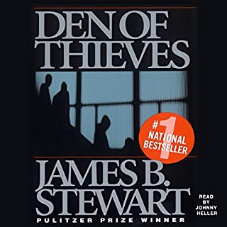 Den of Thieves                   By:                                                                                                                                 James B. Stewart                               Narrated by:                                                                                                                                 Johnny Heller                      Length: 19 hrs and 35 mins     759 ratings     Overall 4.4