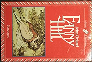 Fanny Hill, or, Memoirs of a woman of pleasure / John Cleland; edited by Peter Wagner