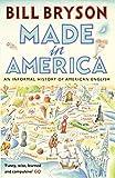 Made In America: An Informal History of American English (Bryson, Band 10) - Bill Bryson
