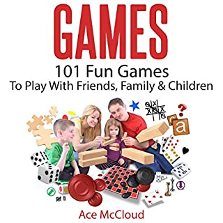 Games: 101 Fun Games to Play with Friends, Family & Children audiobook cover art