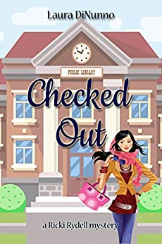 Checked Out: a Ricki Rydell mystery by [Laura DiNunno]