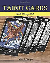 Tarot Cards: Adult Coloring Book (Stress Relieving designs, Creative Fun Drawing for Grownups & Teens Relaxation)
