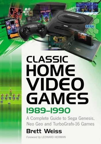 Classic Home Video Games, 1989–1990: A Complete Guide to Sega Genesis, Neo Geo and TurboGrafx-16 Games (English Edition)