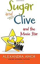 Sugar and Clive and the Movie Star: A Dogwood Island Animal Adventure (Dogwood Island Animal Adventures) (Volume 3)