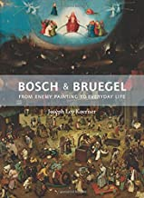 Bosch and Bruegel: From Enemy Painting to Everyday Life - Bollingen Series XXXV: 57 (The A. W. Mellon Lectures in the Fine...