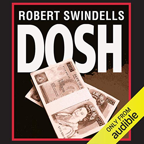 Dosh                   By:                                                                                                                                 Robert Swindells                               Narrated by:                                                                                                                                 Jamie Glover                      Length: 4 hrs and 11 mins     Not rated yet     Overall 0.0