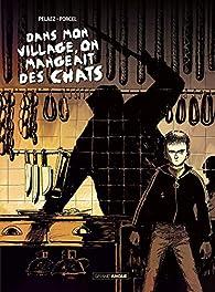 Dans mon village on mangeait des chats par Philippe Pelaez