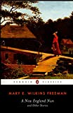 A New-England Nun: And Other Stories (Penguin Classics) - Sandra Zagarell