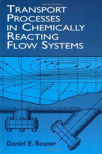 Transport Processes in Chemically Reacting Flow Systems (Dover Books on Engineering)