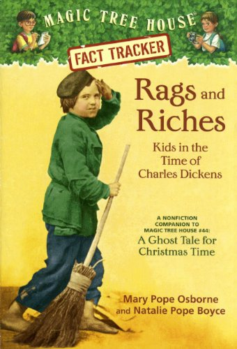 Rags And Riches: Kids In The Time Of Charles Dickens: A Nonfiction Companion To ''A Ghost Tale For Christmas'' (Turtleback School & Library Binding Edition) (Magic Tree House Fact Tracker)
