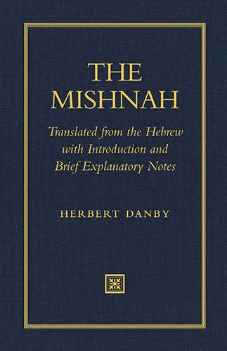 The Mishnah: Translated from the Hebrew with Introduction and Brief Explanatory Notes