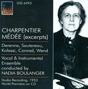 Charpentier, M.-A.: Medee / Monteverdi, C.: Madrigals (Boulanger) (1937, 1953)