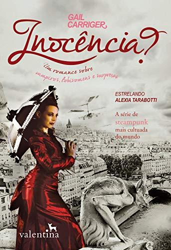 Inocência?: Um romance sobre vampiros, lobisomens e surpresas (O Protetorado da Sombrinha Livro 3)