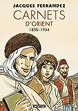 Carnets d'Orient, Intégrale : 1830-1954