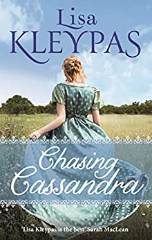 Chasing Cassandra: an irresistible new historical romance and New York Times bestseller (The Ravenels Book 6) by [Lisa Kleypas]