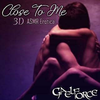 Close To Me - 3D ASMR Erotica cover art