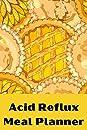 Acid Reflux Meal Planner: bulking meal planner,good eating meal planner,5 day meal planner,macro meal planner app,whole30 meal planner,my plate meal planner