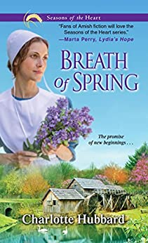 Breath of Spring (Seasons of the Heart Book 4) by [Charlotte Hubbard]