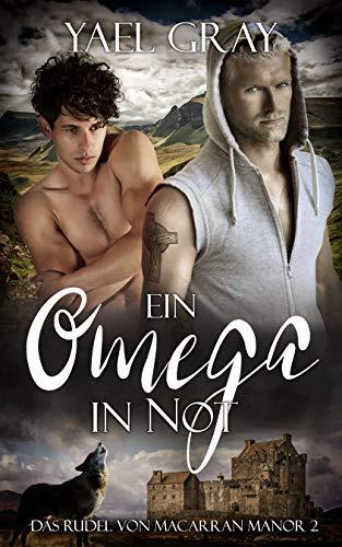 Ein Omega in Not (Das Rudel von MacArran Manor 2)