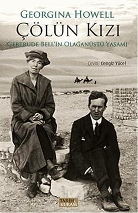 Cölün Kizi: Gertrude Bellin Olaganüstü Yasami