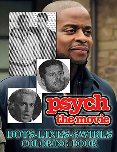 Psych The Movie Dots Lines Swirls Coloring Book: Stress-Relief Psych The Movie Swirls-Dots-Diagonal Activity Books For Adults, Teenagers (Workbook And Activity Books)