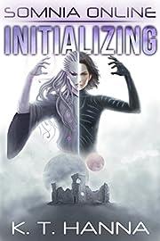 Initializing: A LitRPG Fantasy (Somnia Online Book 1)