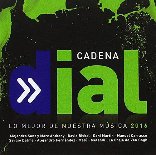 Cadena Dial 2016 : Lo Mejor De Nuestra Música