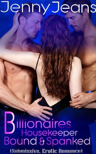 Billionaires Housekeeper Bound & Spanked Part One (English Edition)