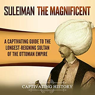 Suleiman the Magnificent: A Captivating Guide to the Longest-Reigning Sultan of the Ottoman Empire audiobook cover art