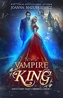 Vampire King (Adult Fairy Tale, Cinderella #1) by [Joanna Mazurkiewicz]