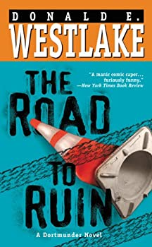 The Road to Ruin  The Dortmunder Novels Book 11