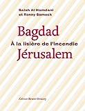 Bagdad-Jérusalem: A la lisière de l'incendie. Edition français-arabe-hébreu (Tissages)